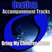 Bring My Children Home Songs