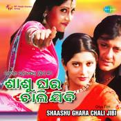 Shaashu Ghara Chali Jibi Songs