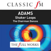 Adams: Shaker Loops (Classic FM: The Full Works) Songs