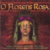 O Florens Rosa Songs