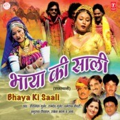 Bhaya Ki Saali Songs