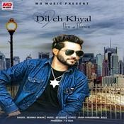 Dil Ch Khyal Song