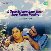 Kuldeep Deep Jagmohan Kaur - Bara Karara Poodna Songs