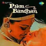 Prem Bandhan Songs