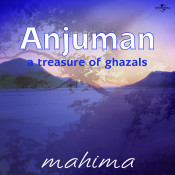 Anjuman A Treasure Of Ghazals Songs