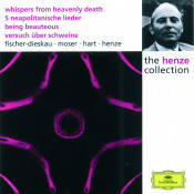 Henze:  Whispers from Heavenly Death; 5 Neapolitan Songs; Being Beauteous; Essay on Pigs Songs