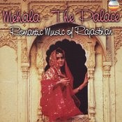 Mehala - The Palace Romantic Music Of Rajasthan Songs