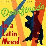 Reader's Digest Music: Desafinado: In A Latin Mood Songs