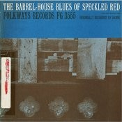 The Barrel-House Blues Of Speckled Red Songs