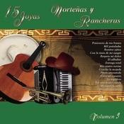 15 Joyas Norteas Y Rancheras - Volumen Nueve Songs