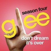 Don't Dream It's Over (Glee Cast Version) Songs