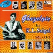 Ghazalain Of K.l. Saigal - Vol-01-02 Songs