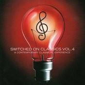 Switched On Classics Vol. 4 - A Contemporary Classical Experience Songs