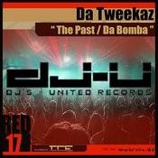 The Past / Da Bomba Songs