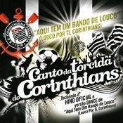 Aqui Tem Um Bando De Louco (Louco Por Ti, Corinthians) Song