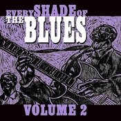 Every Shade Of The Blues - Vol. 2 Songs