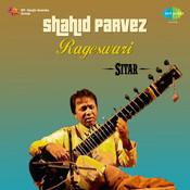 Shahid Parvez Rageswari Sitar Songs