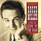 The Best Of Roger Miller Volume Two: King Of The Road Songs