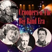 Crooners Of The Big Band Era Songs