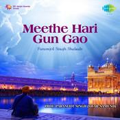 Meethe Hari Gun Gao - Shabads By Paramjot Singh Songs