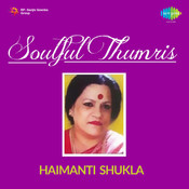 Haimanti Shukla - Soulful Thumris Songs