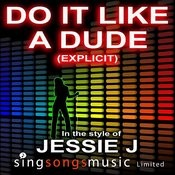 Do It Like A Dude (Explicit) (In The Style Of Jessie J) Songs