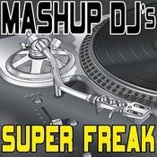 Super Freak (Remix Tools For Mash-Ups) Songs