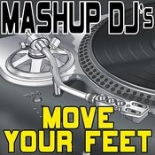Move Your Feet (Remix Tools For Mash-Ups) Songs