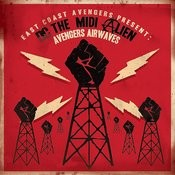 East Coast Avengers Present DC The MIDI Alien : Avengers Airwaves Songs