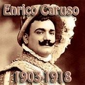 Enrico Caruso 1903 1918 Songs