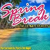 Spring Break - The Ultimate Playlist Songs