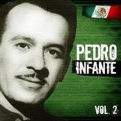 Lo Mejor De Pedro Infante. Vol.2 Songs