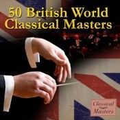 50 British World Classical Masters Songs