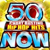 50 Chart Busting Hip Hop Hits Now! Songs
