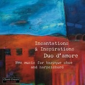 Incantations & Inspirations - New Music For Baroque Oboe And Harpsichord Songs
