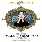 Opera Greats - The Best Of - Cavalleria Rusticana (Remastered) Songs