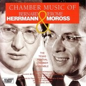 Chamber Music Of Herrmann & Moross Songs