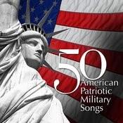 50 American Patriotic Military Songs Songs