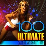 100 Ultimate Cardio Workout Hits Songs