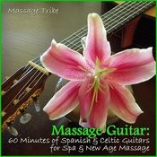 Massage Guitar: 60 Minutes Of Spanish & Celtic Guitars For Spa & New Age Massage Songs