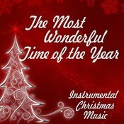 Instrumental Christmas Music - The Most Wonderful Time Of The Year Songs