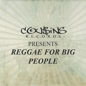 Cousins Records Presents Reggae For Big People Songs