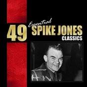 49 Essential Spike Jones Classics Songs