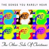 The Other Side Of Christmas Songs