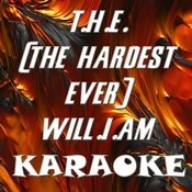 T.H.E. (The Hardest Ever) Will.I.Am (In The Style Of Mick Jagger & Jennifer Lopez) (Karaoke) Songs
