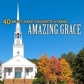 40 Must-Have Favorite Hymns: Amazing Grace Songs