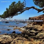 Chillhouse Grooves: Ibiza Session Songs