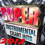 Super Instrumental Chart Hits 2012 Songs