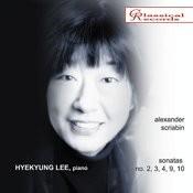 Hyekyung Lee - Scriabin: Piano Sonatas No. 2, 3, 4, 9, 10 Songs