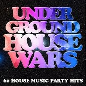 Underground House Wars: 60 House Music Party Hits Songs